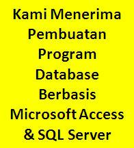 Kami Menerima Jasa Pembuatan Aplikasi Database Berbasis Microsoft Access dan SQL Server